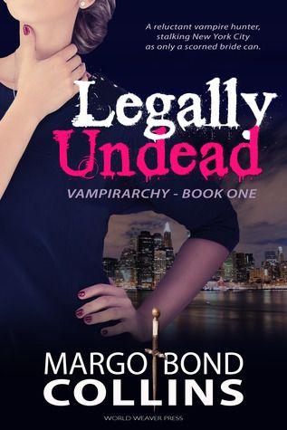 Legally Undead (Vampirarchy) by Margo Bond Collins #BookReview #urbanfantasy #vampires | @shahw1 @MargoBondCollin