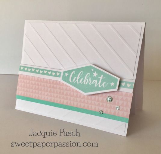 Celebrate handmade Card. Chevron Embossing Folder & Sugar Rush Paper Pack.