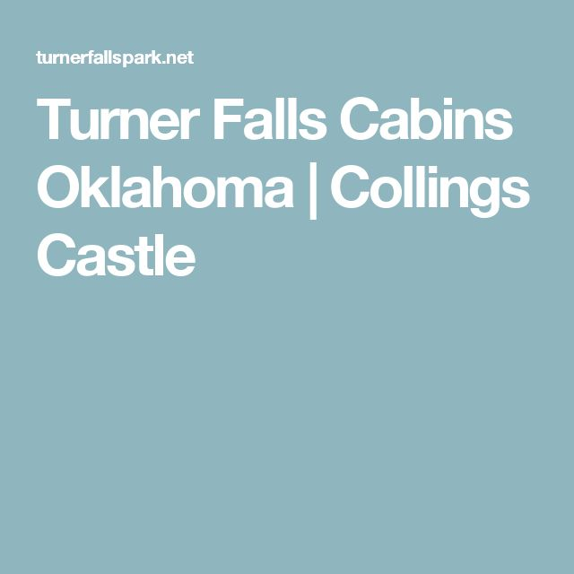 Turner Falls Cabins Oklahoma | Collings Castle