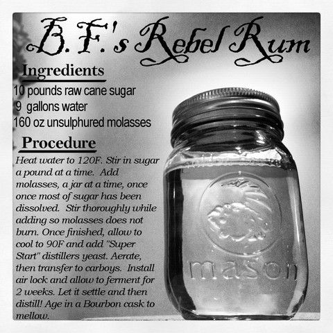 Rebel Rum >> http://www.clawhammersupply.com/blogs/moonshine-still-blog/6973828-rum-recipe-how-to-make-rum