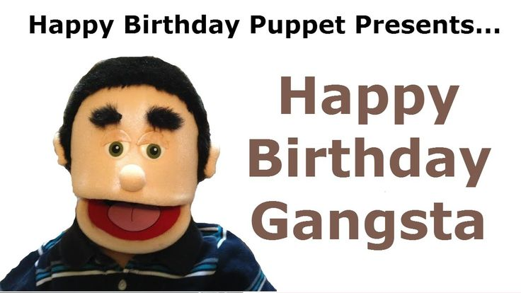 Funny Happy Birthday Gangsta Video - TAGS: happy birthday gangsta, song happy birthday, funny birthday song, happy birthday puppet, happy birthday, happy birthday to you