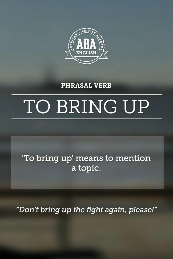 """ABA English - Phrasal Verbs """"to bring up"""""""