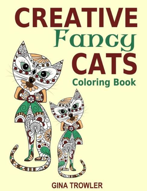 The Paperback Of Creative Fancy Cats Coloring Book Adult For Mindfulness And Relaxation By Gina Trowler