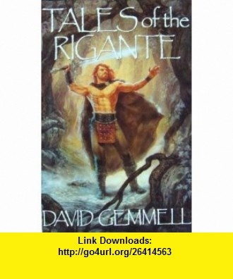 Tales of the Rigante (9780739418772) David Gemmell , ISBN-10: 0739418777  , ISBN-13: 978-0739418772 ,  , tutorials , pdf , ebook , torrent , downloads , rapidshare , filesonic , hotfile , megaupload , fileserve