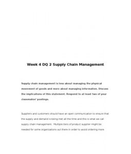 Supply chain management is less about managing the physical movement of goods and more about managing information. Discuss the implications of this statement. Respond to at least two of your classmates' postings.