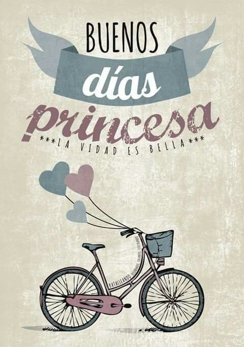Hoy todo va a salir bien               ¡Buenos días princesas! ☀☀☀