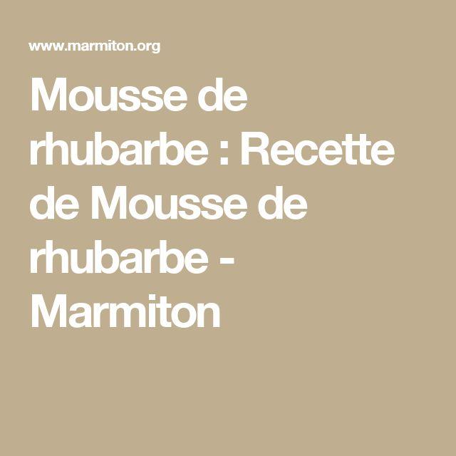 Mousse de rhubarbe : Recette de Mousse de rhubarbe - Marmiton