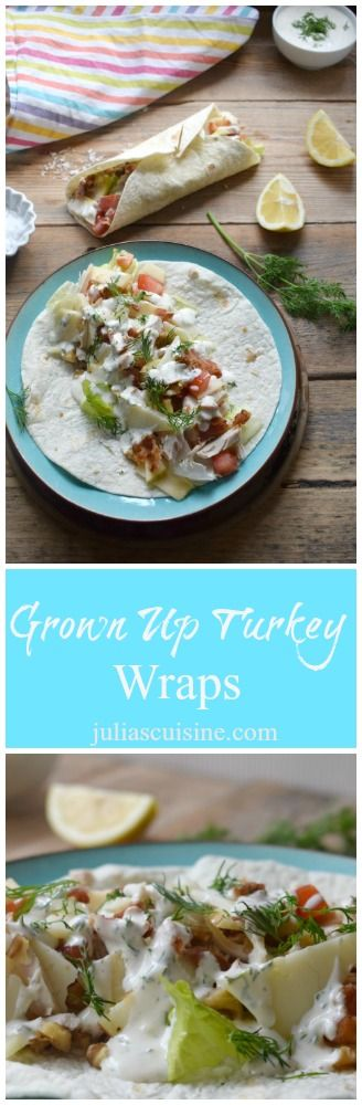 Grown up Turkey wraps using dill sauce, walnuts, manchego cheese and much more!  http://www.juliascuisine.com/home/grown-up-turkey-wraps-with-a-dill-sauce