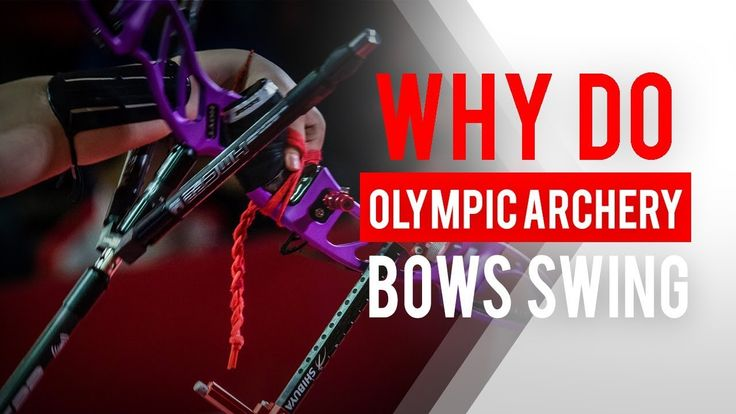 Why do Olympic archery bows swing?