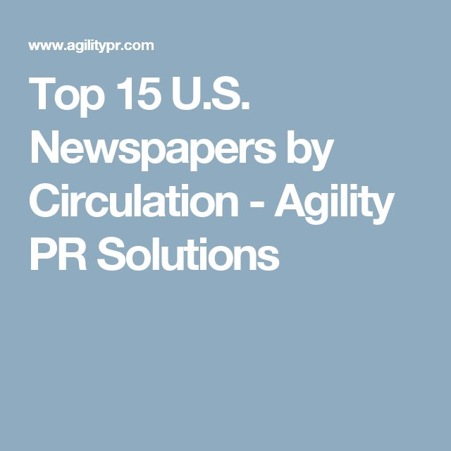 Top US Newspapers By Circulation Agility PR Solutions - Top newspapers in usa