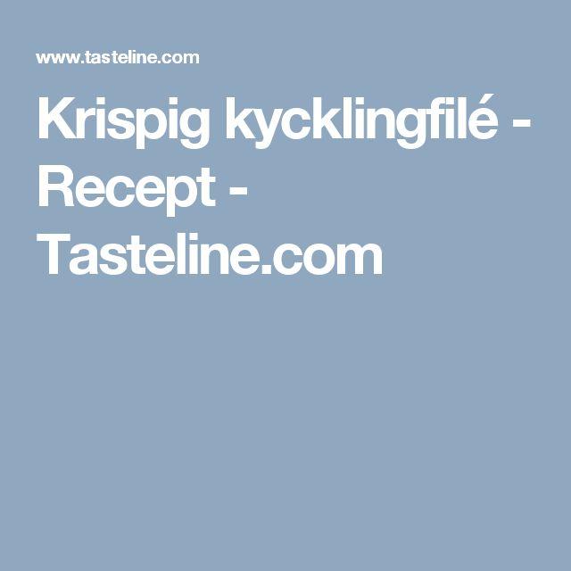 Krispig kycklingfilé - Recept - Tasteline.com