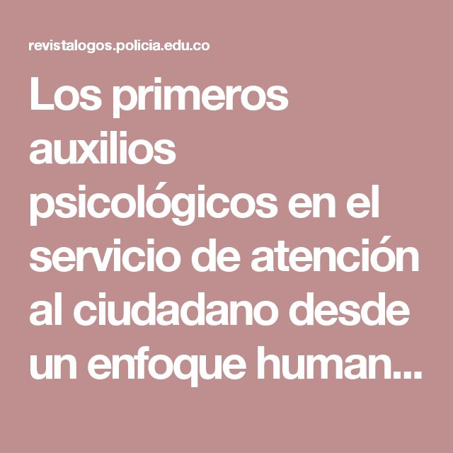 Los primeros auxilios psicológicos en el servicio de atención al ciudadano desde un enfoque humanista   Valencia Puentes   Revista Logos Ciencia & Tecnología