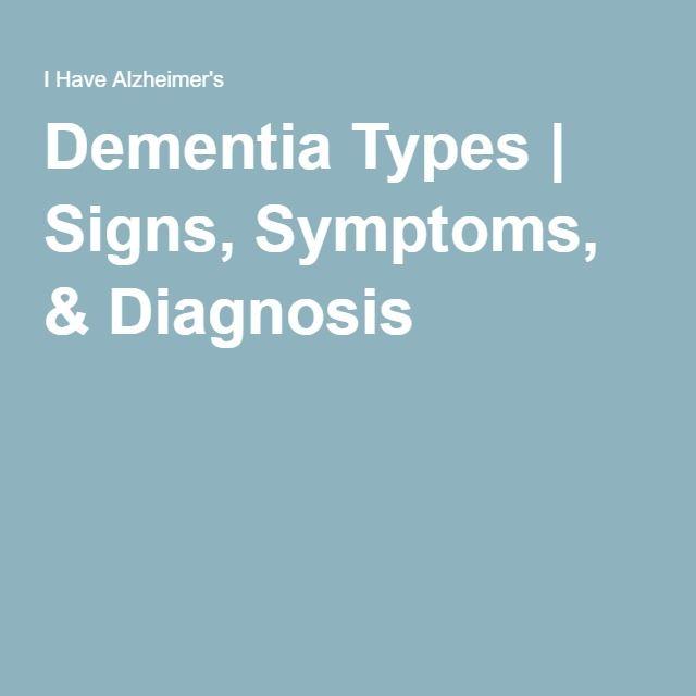 Dementia Types | Signs, Symptoms, & Diagnosis