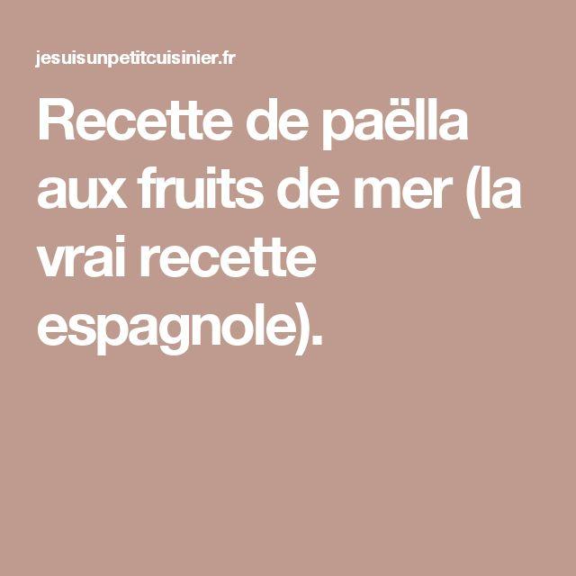 Recette de pa lla aux fruits de mer la vrai recette espagnole recette pinterest - Recette de la paella espagnole ...