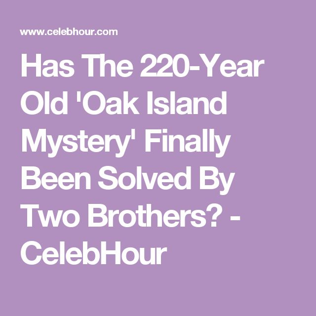 Has Trhe Mystery Of Oak Island Been Solved