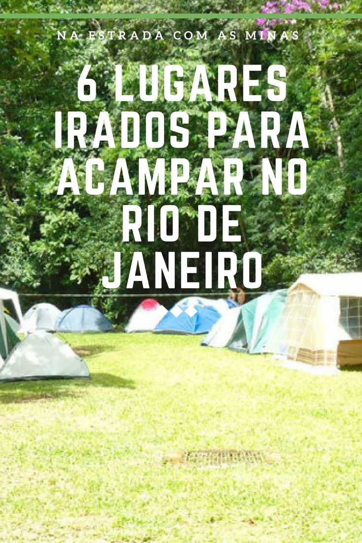 6 Lugares irados para acampar no Rio de Janeiro - Na Estrada com as Minas  viagem, mochileiro, roots, mochileiro raiz, mochilão, camping, acampamento, aldeia velha, sana, guapimirim, ilha grande, búzios, serrinha do alambari