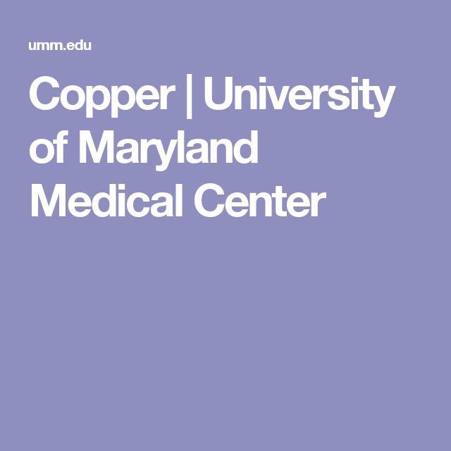 Copper   University of Maryland Medical Center