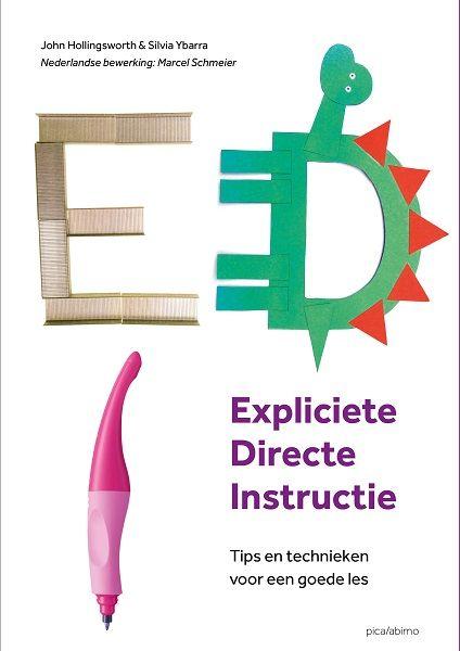 Expliciete Directe Instructie : Tips en technieken voor een goede les - John Hollingsworth, Silvia Ybarra - plaatsnr. 454.21/019 #EDI #Leraren #Lesgeven