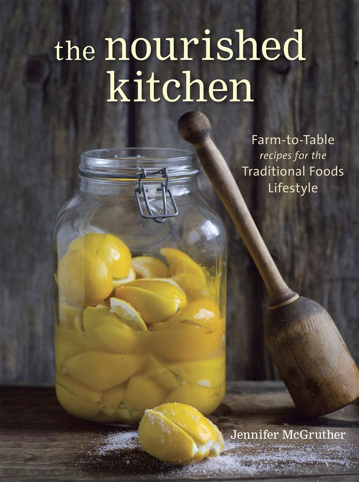 Preserved Lemons. Nourished Kitchen: Farm-to-Table Recipes for the Traditional Foods Lifestyle
