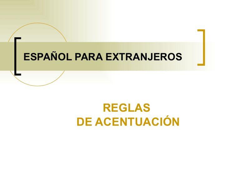 ESPAÑOL PARA EXTRANJEROS REGLAS  DE ACENTUACIÓN