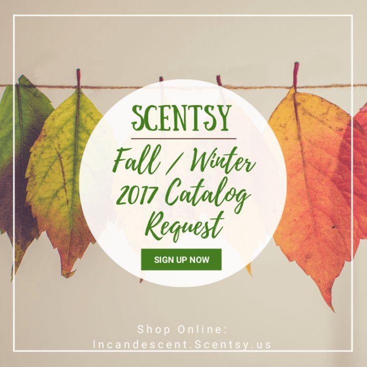 SCENTSY FALL WINTER 2017 2018 CATALOG REQUEST INCANDESCENT.SCENTSY.US