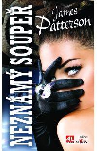 Neznámý soupeř - James Patterson #alpress #jamespatterson #knihy #detektivka #bestseller #román