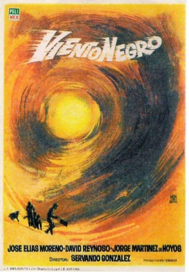"""Black Wind (1965) """"Viento negro"""" (original title)  Stars: David Reynoso, José Elías Moreno, Eleazar García, Enrique Aguilar ~  Director: Servando González"""