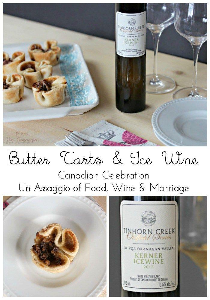 Butter Tarts & IceWine | Canadian Celebration | Un Assaggio of Food, Wine & Marriage