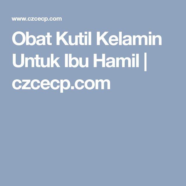 Obat Kutil Kelamin Untuk Ibu Hamil | czcecp.com