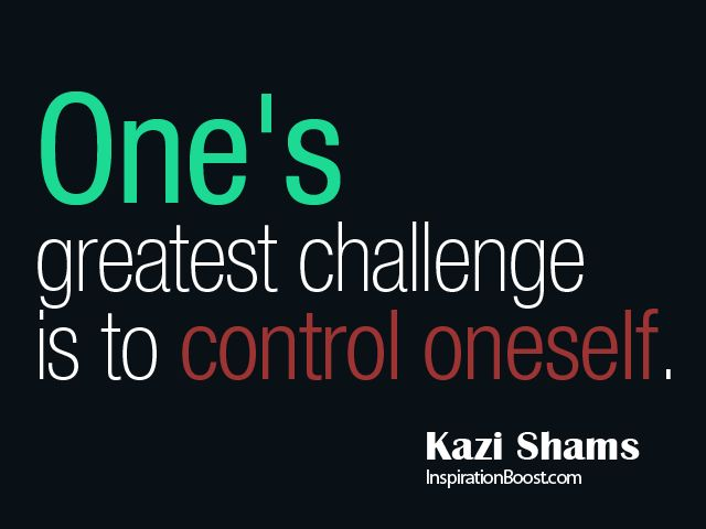 self+control+quotes | Self Control Quote by Kazi Shams