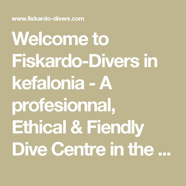 Welcome to Fiskardo-Divers in kefalonia - A profesionnal, Ethical & Fiendly Dive Centre in the North of Kefalonia