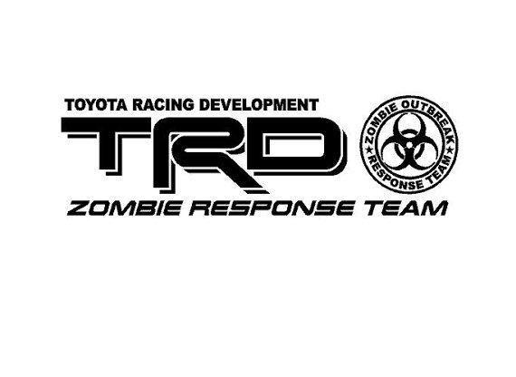 TOYOTA RACING DEVELOPMENT ZOMBIE RESPONSE TEAM