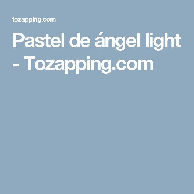 Pastel de ángel light - Tozapping.com