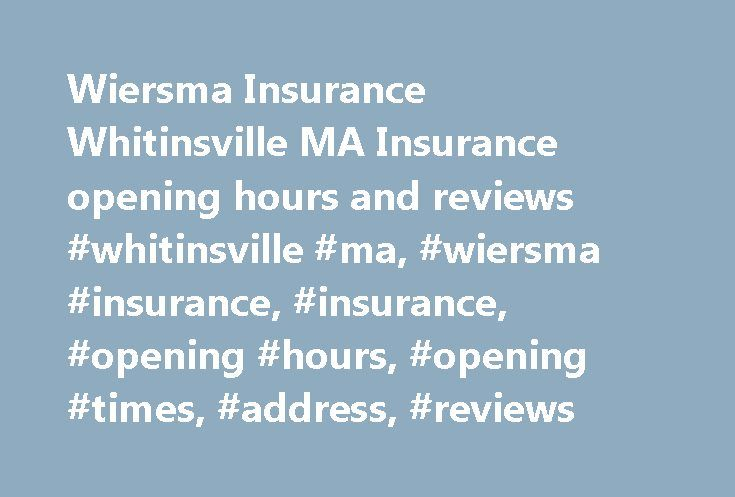 Wiersma Insurance Whitinsville MA Insurance opening hours and reviews #whitinsville #ma, #wiersma #insurance, #insurance, #opening #hours, #opening #times, #address, #reviews http://tanzania.remmont.com/wiersma-insurance-whitinsville-ma-insurance-opening-hours-and-reviews-whitinsville-ma-wiersma-insurance-insurance-opening-hours-opening-times-address-reviews/  # Wiersma Insurance, Whitinsville MA Parking near Uncle Bob's Self Storage, 872 Church Street Ext, Northbridge, MA (2.91 miles) Phone…