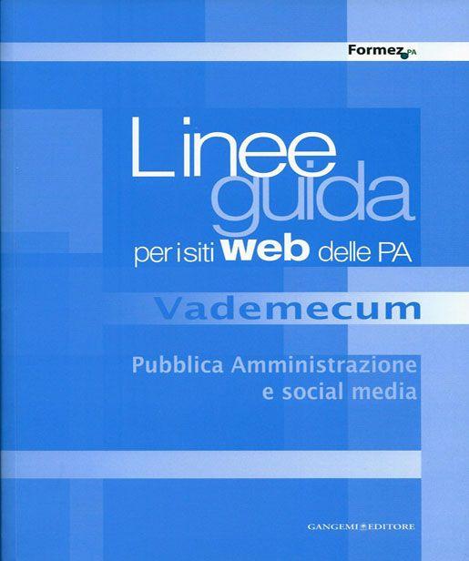 Vademecum Pubblica Amministrazione e Social Media (Linee Guida per i siti web delle PA)