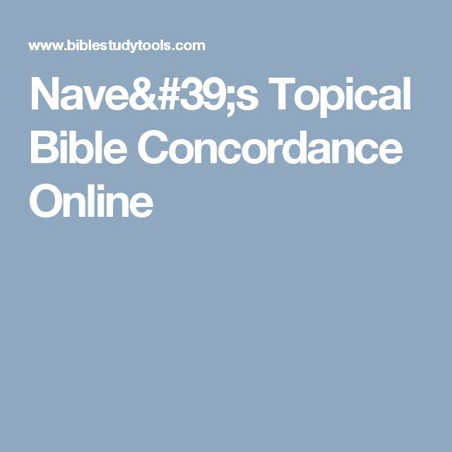 Nave's Topical Bible Concordance Online