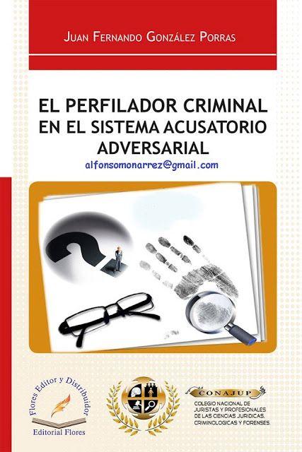LIBROS EN DERECHO: EL PERFILADOR CRIMINAL EN EL SISTEMA ACUSATORIO AD...