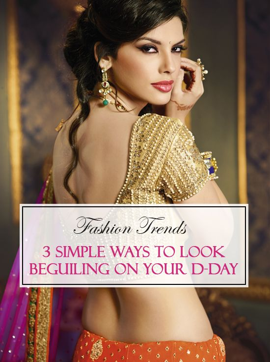 Must Read: 3 Simple Ways to Look Beguiling on Your D-day. Discover more here: http://www.bharatplaza.com/fashiontrends/category/lifestyle/makeup-styling-beauty/