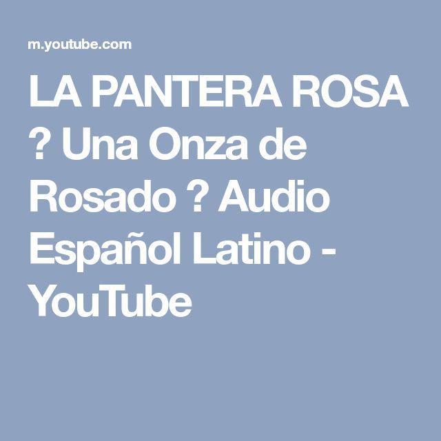LA PANTERA ROSA ♦ Una Onza de Rosado ♦ Audio Español Latino - YouTube