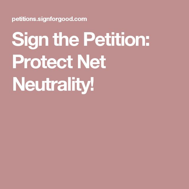 Sign the Petition: Protect Net Neutrality!