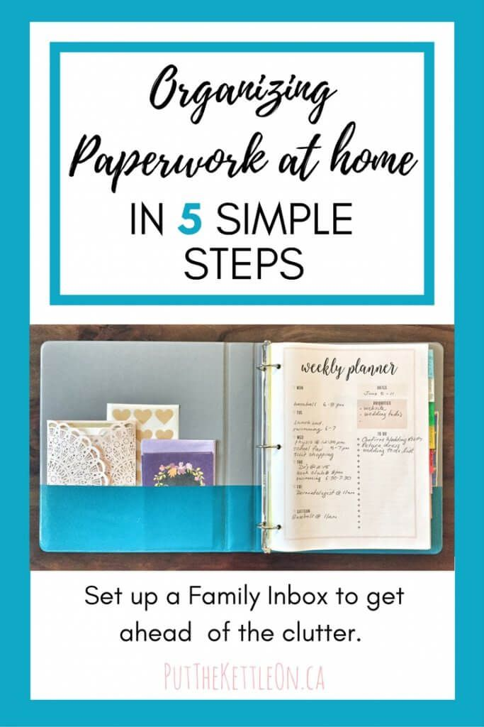 Organizing Paperwork at Home in 5 Simple Steps - PutTheKettleOn.ca