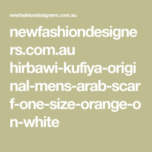 newfashiondesigners.com.au hirbawi-kufiya-original-mens-arab-scarf-one-size-orange-on-white