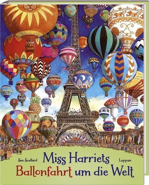 Miss Harriets Ballonfahrt um die Welt  von Sue Scullard. Bücher   Orell Füssli