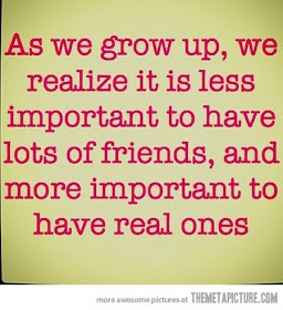 I dont need a lot of friends!  Just need real ones!  Real ones who ain't scared to say how they really feel! Without hearing it from someone else!  One's who can have more then one friend!  Some who doesn't judge other friends for another person they dont like!  Not everyone gets along in this world... Its life!!!!
