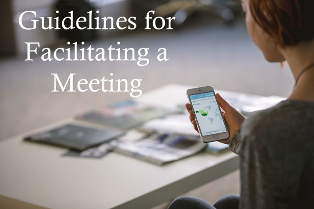 Guidelines for  Facilitating a Meeting