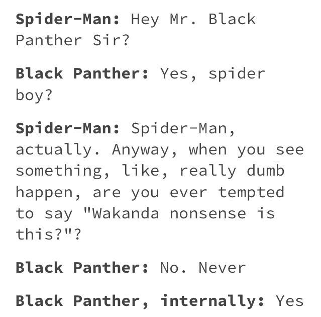 Peter Parker t'challa spider man spiderman spidey spider boy black panther mr black panther sir wakanda what kind of kinda wakanda nonsense is this marvel pun puns joke jokes internally internal