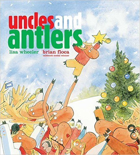 Uncles and Antlers by Lisa Wheeler,