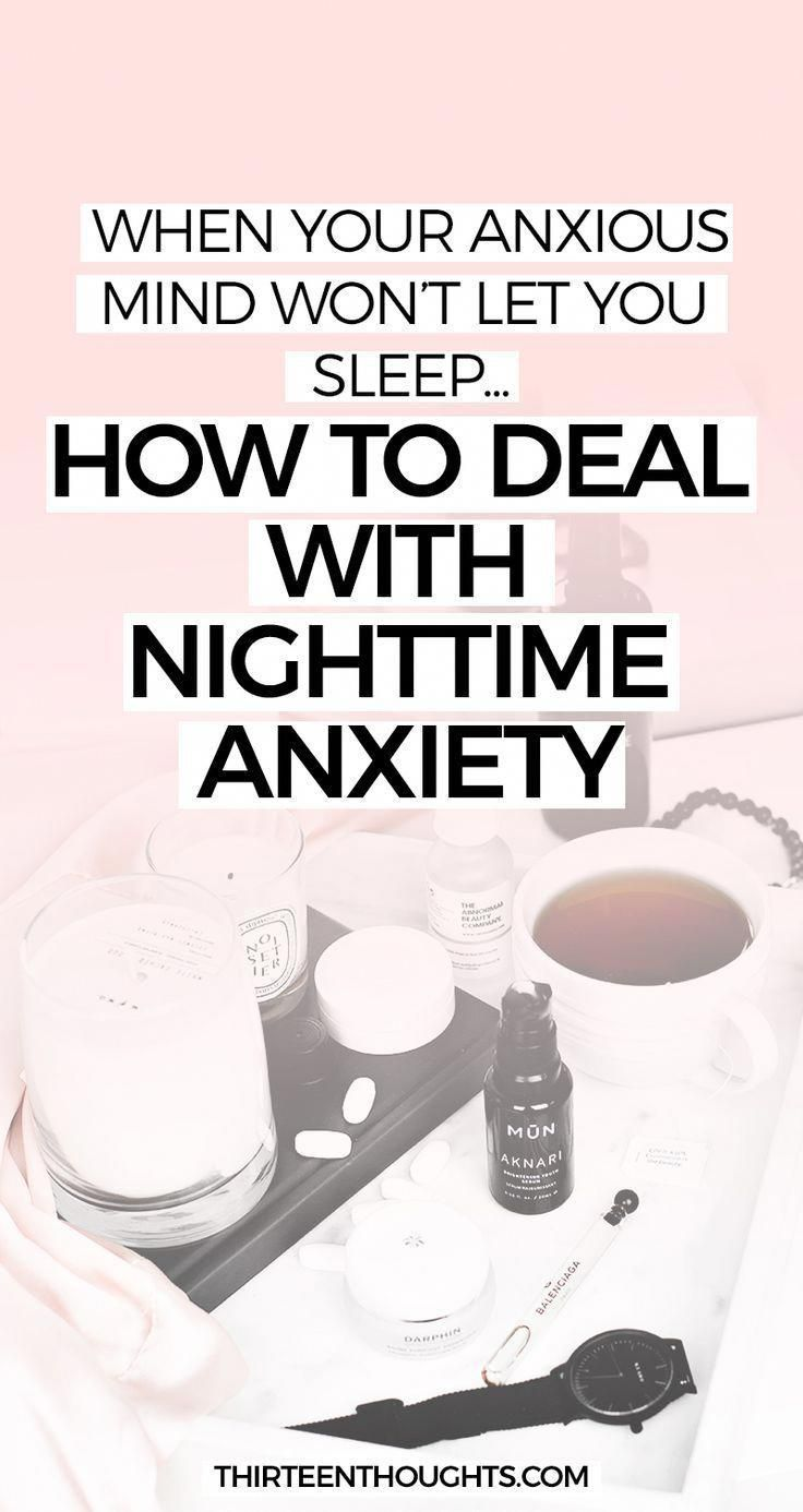 Nighttime Anxiety: What to Do When Your Anxious Mind Won't Let You Sleep
