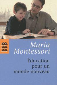 Maria Montessori - Education pour un monde nouveau. http://hip.univ-orleans.fr/ipac20/ipac.jsp?session=1PC1931317O51.738&profile=scd&source=~!la_source&view=subscriptionsummary&uri=full=3100001~!580712~!4&ri=1&aspect=subtab48&menu=search&ipp=25&spp=20&staffonly=&term=Education+pour+un+monde+nouveau&index=.GK&uindex=&aspect=subtab48&menu=search&ri=1&limitbox_1=LO01+=+ITIUF+or+SE01+=+ITIUF+or+$LD6+=+RELEC