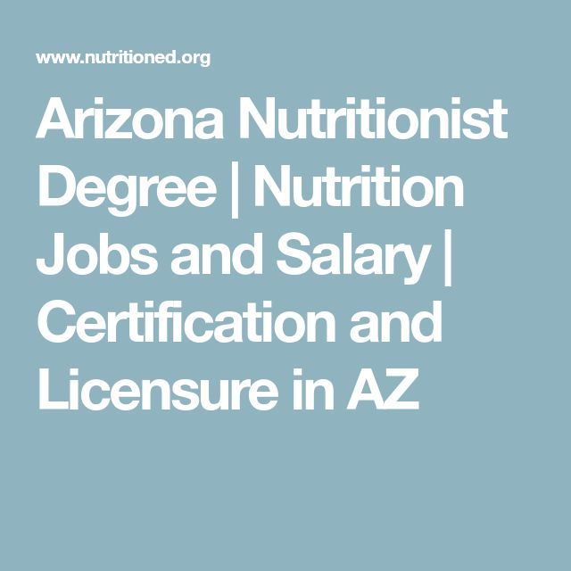 Arizona Nutritionist Degree | Nutrition Jobs and Salary | Certification and Licensure in AZ